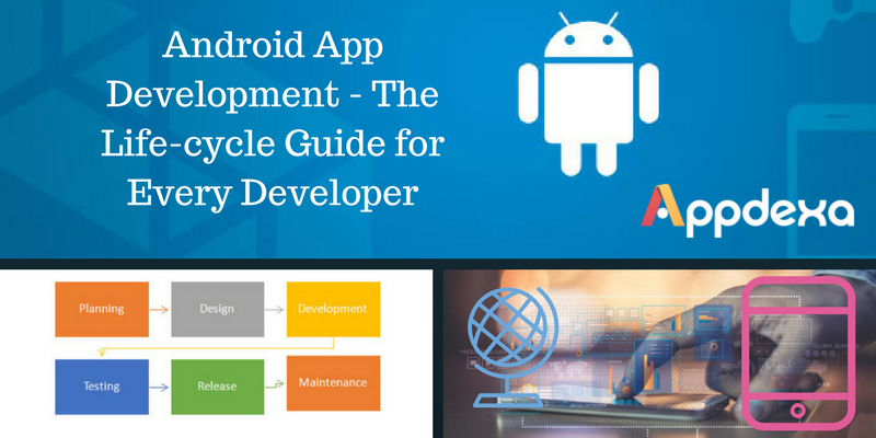 Android App Development – The Life-cycle Guide for Every Developer