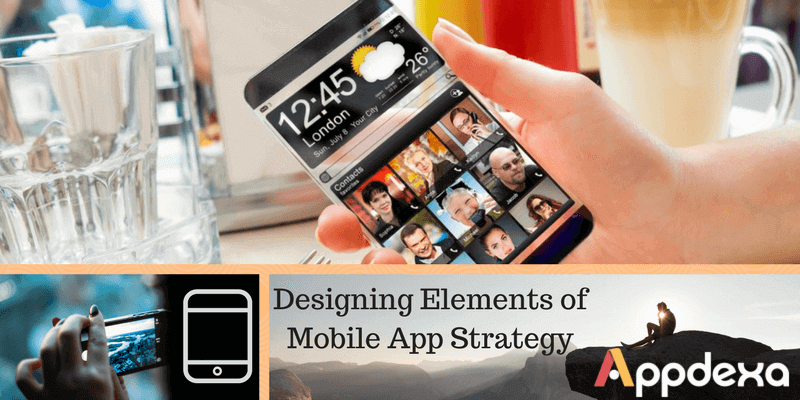 Killer Designing Elements for Your Next Mobile App Strategy