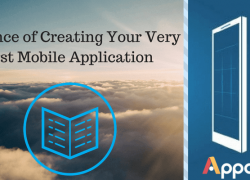 Process of Creating Your Very First Mobile Application