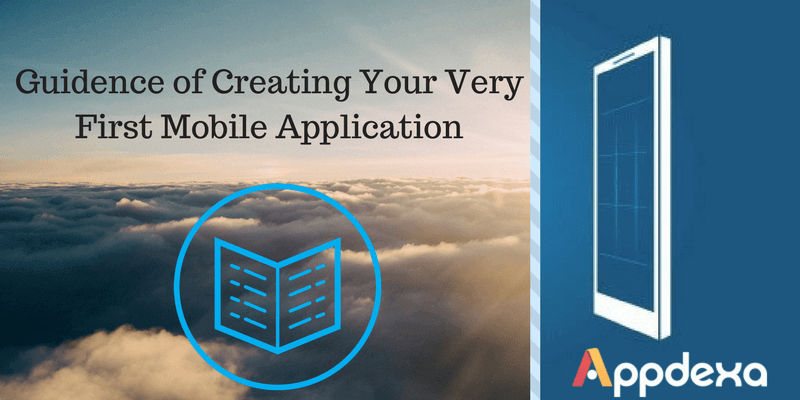 A Guide To Educate On Creating Your Very First Mobile Application