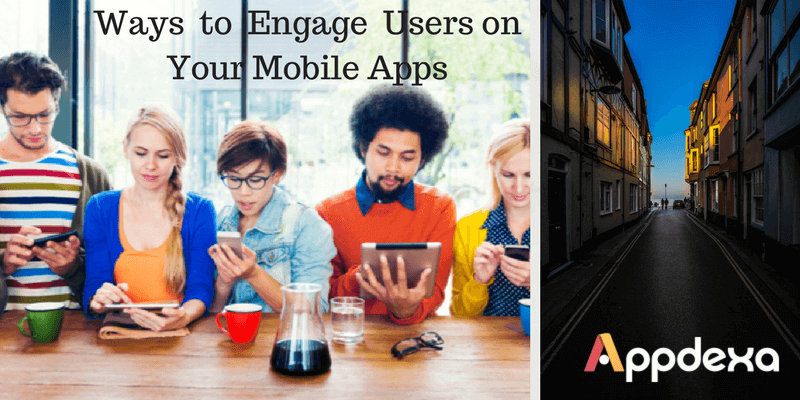 How to Increase User Engagement in Mobile Apps