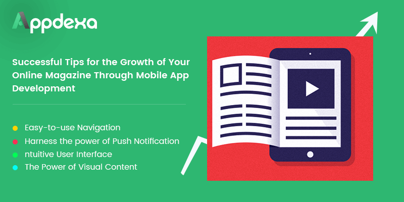 Successful Tips for the Growth of Your Online Magazine Through Mobile App Development