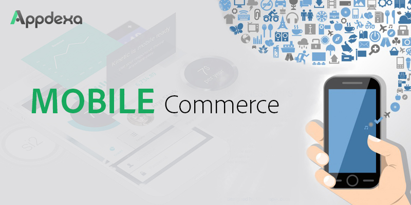 Mobile Commerce Trends: 2017 & Beyond